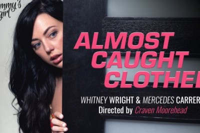 Mercedes Carrera and Whitney Wright are Almost Caught Clothed at Girlsway/Mommy's Girl