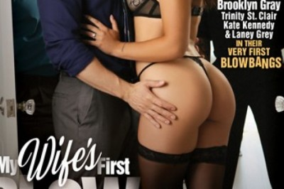 XXX Trailer: 'My Wife's First Blowbang - 4' featuring Brooklyn Gray